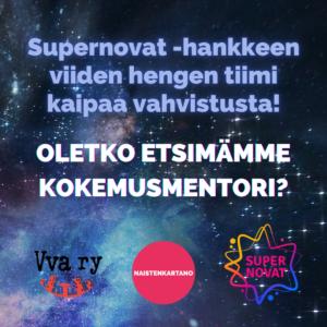 Supernovat -hankkeen viiden hengen tiimi kaipaa vahvistusta! Oletko etsimämme kokemusmentori?