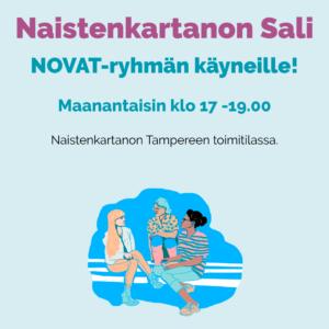 Naiastenkartanon sali, NOVAT-ryhmän käyneille. Maanantaisin klo 17-19.